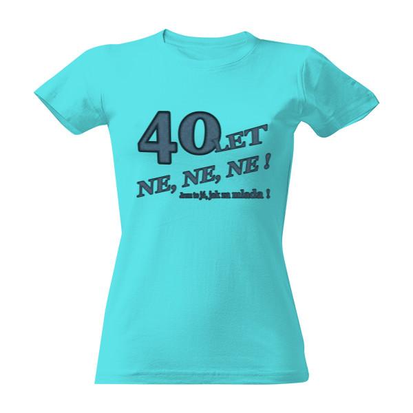 dbc8fd4a29a Tričko s potiskem Mám 40